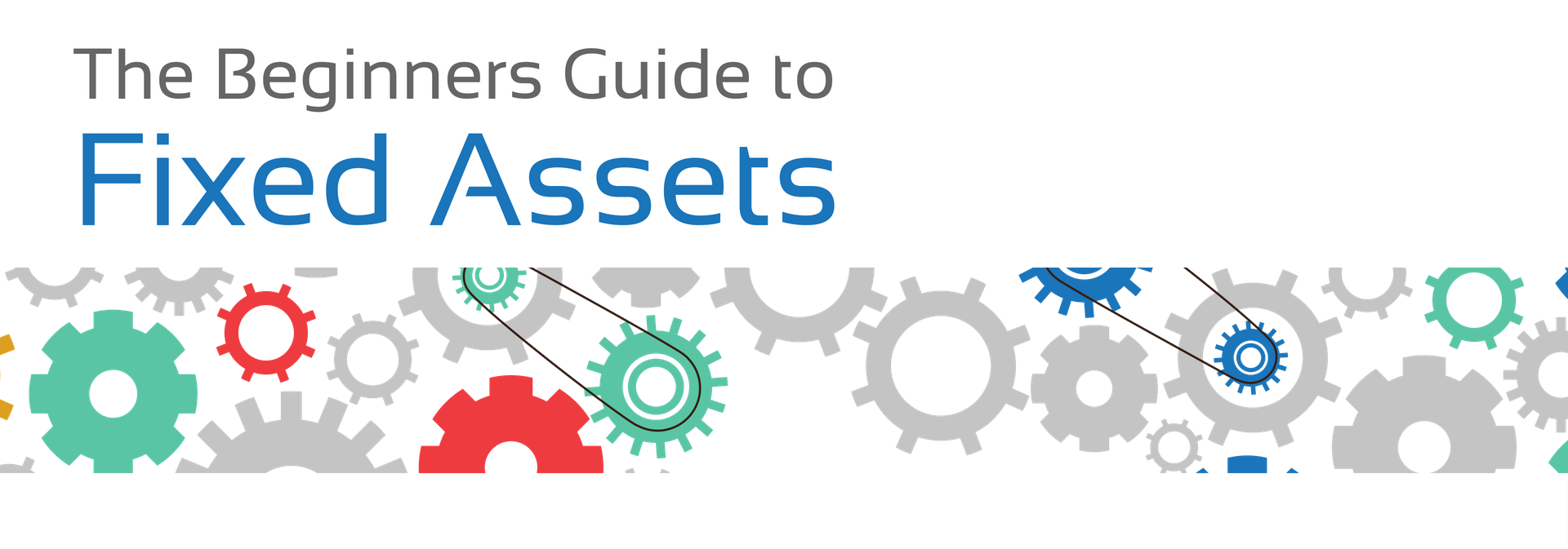 The Beginners Guide to Fixed Asset